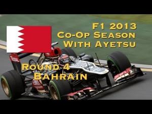 F1 2013 Season w/Ayetsu :: R4 Bahrain