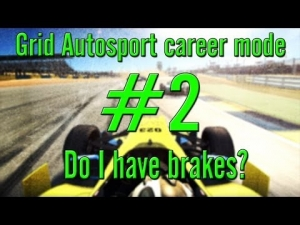 Grid Autosport career mode: #2 Do I have brakes?