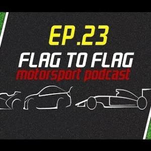 Motorsport Podcast - Flag to flag EP.23   F1 + V8's + MotoGP