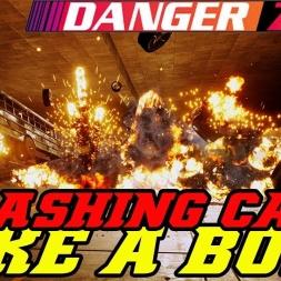CRASHING CARS LIKE A BOSS! - DANGER ZONE #1