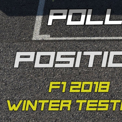 Poll Position: Winter Testing 2018 Roundup!