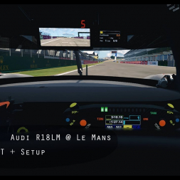 Driver Eye:   Audi R18LM @ Le Mans - 3:10.196 - TT + Setup