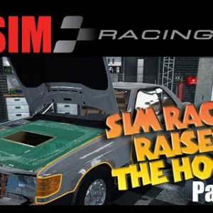Should a Sim Racer really Iift the Hood ? Part 2 of 4