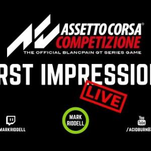 Assetto Corsa Competizione - FIRST IMPRESSIONS - LIVE! - PART 2
