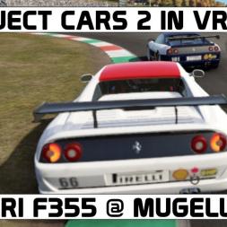 Project Cars 2 in VR / Ferrari F355 / Mugello