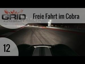 GRID Autosport #12 - Freie Fahrt im Cobra | Let's Play GRID Autosport [HD]