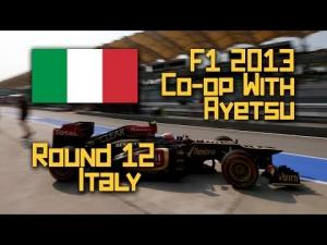 F1 2013 :: Co Op Season w/Ayetsu :: R12 Italy