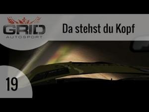 GRID Autosport #19 - Da stehst du Kopf | Let's Play GRID Autosport [HD]