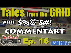 Tales from the Grid - Ep. 16 - GRID Autosport Gameplay (w/ $%&#! Commentary)