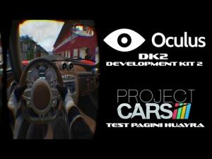 New Oculus Rift DK2 - Project CARS - Test Pagani Huayra