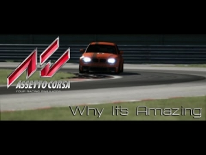 Assetto Corsa Why It's Amazing