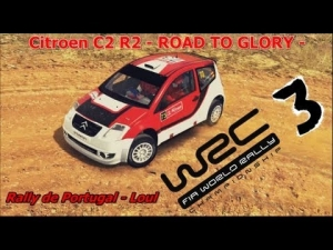 WRC 3 - Citroen C2 R2 - ROAD TO GLORY - Rally de Portugal - Loule